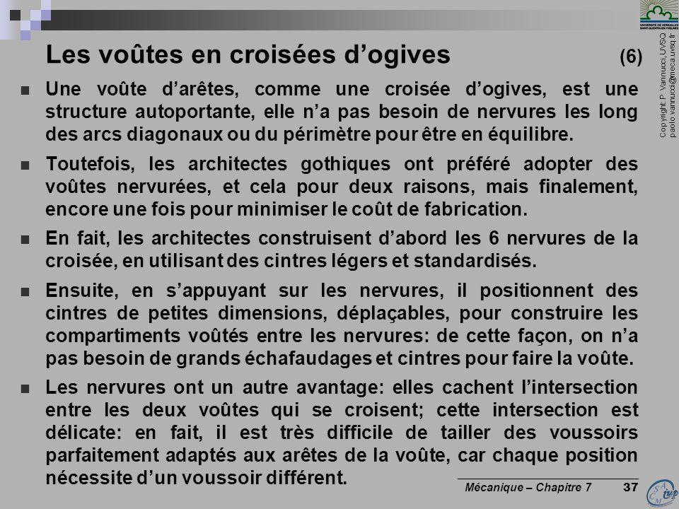 Copyright: P. Vannucci, UVSQ paolo.vannucci@meca.uvsq.fr ________________________________ Mécanique – Chapitre 7 37 Les voûtes en croisées dogives (6)
