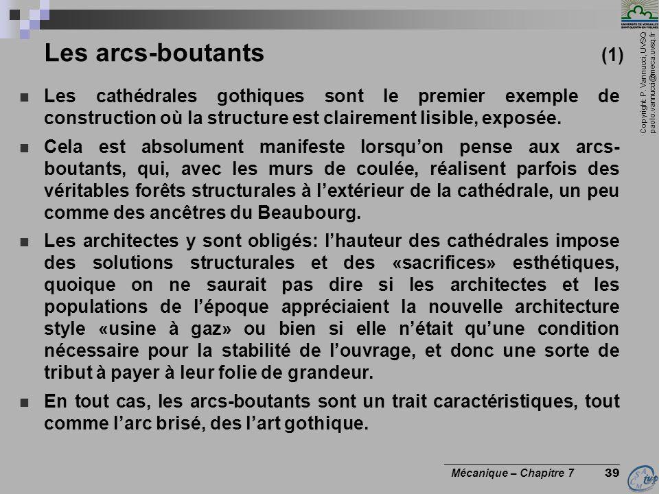 Copyright: P. Vannucci, UVSQ paolo.vannucci@meca.uvsq.fr ________________________________ Mécanique – Chapitre 7 39 Les arcs-boutants (1) Les cathédra
