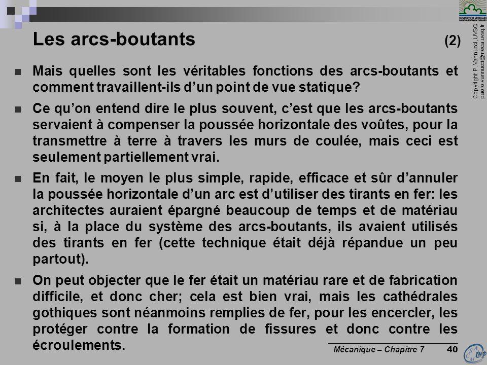 Copyright: P. Vannucci, UVSQ paolo.vannucci@meca.uvsq.fr ________________________________ Mécanique – Chapitre 7 40 Les arcs-boutants (2) Mais quelles