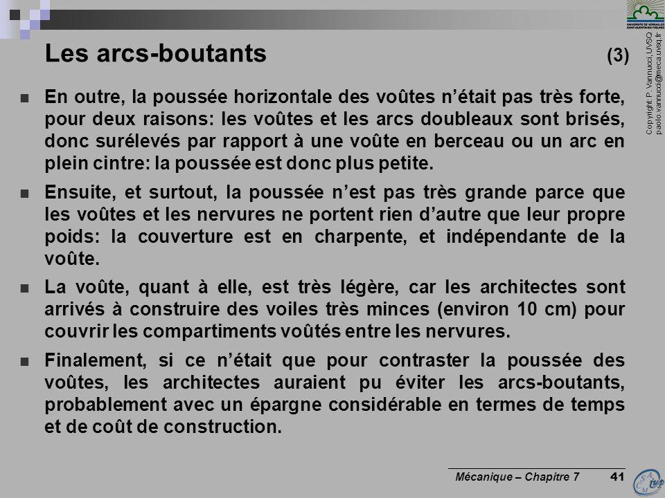 Copyright: P. Vannucci, UVSQ paolo.vannucci@meca.uvsq.fr ________________________________ Mécanique – Chapitre 7 41 Les arcs-boutants (3) En outre, la
