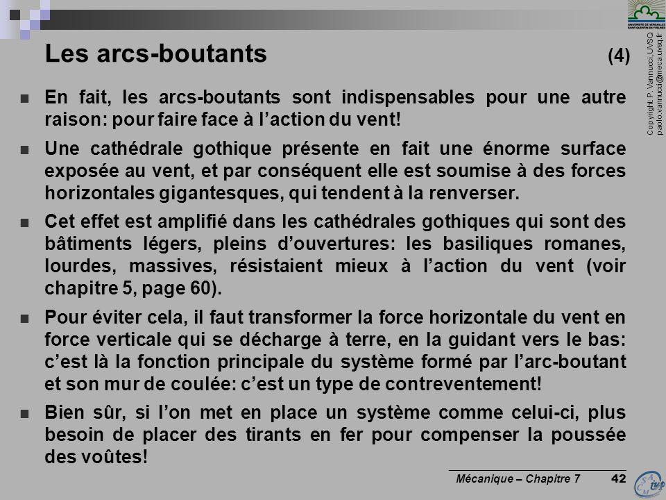 Copyright: P. Vannucci, UVSQ paolo.vannucci@meca.uvsq.fr ________________________________ Mécanique – Chapitre 7 42 Les arcs-boutants (4) En fait, les