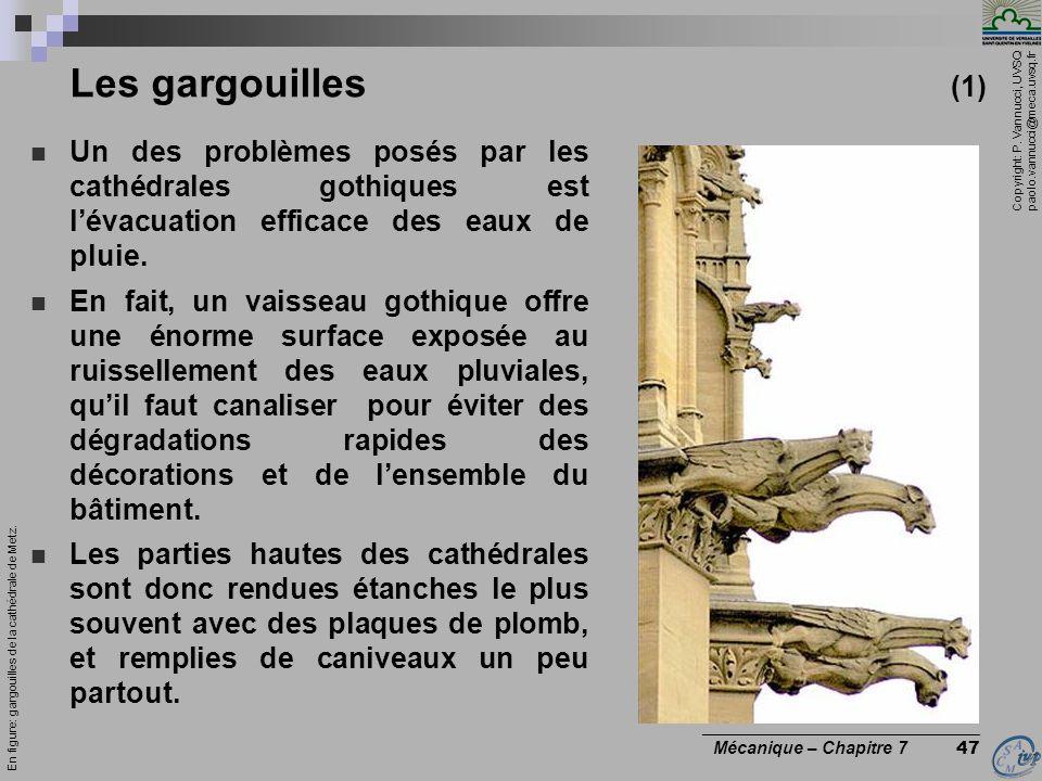 Copyright: P. Vannucci, UVSQ paolo.vannucci@meca.uvsq.fr ________________________________ Mécanique – Chapitre 7 47 Les gargouilles (1) Un des problèm