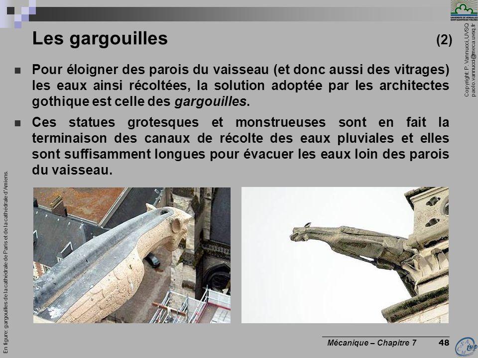 Copyright: P. Vannucci, UVSQ paolo.vannucci@meca.uvsq.fr ________________________________ Mécanique – Chapitre 7 48 Les gargouilles (2) Pour éloigner
