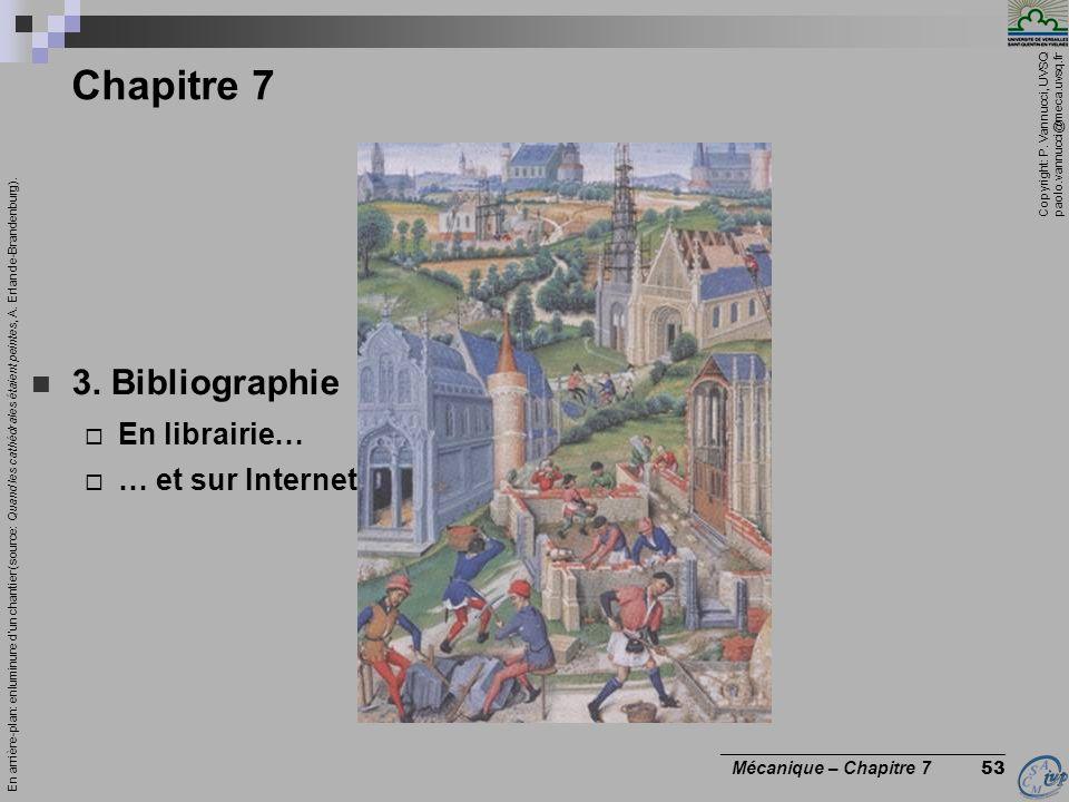 Copyright: P. Vannucci, UVSQ paolo.vannucci@meca.uvsq.fr ________________________________ Mécanique – Chapitre 7 53 Chapitre 7 3. Bibliographie En lib