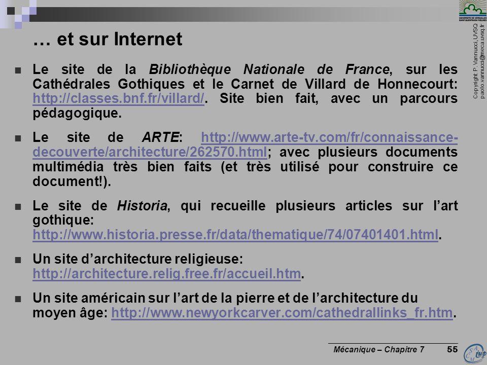 Copyright: P. Vannucci, UVSQ paolo.vannucci@meca.uvsq.fr ________________________________ Mécanique – Chapitre 7 55 … et sur Internet Le site de la Bi