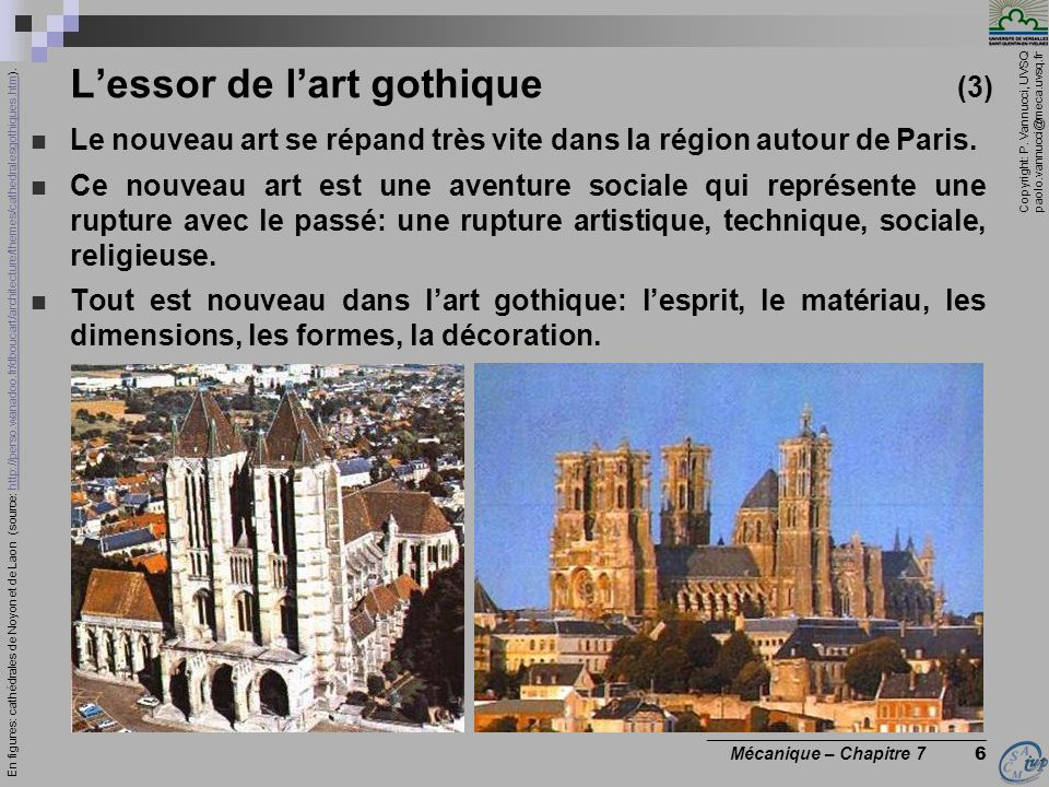Copyright: P. Vannucci, UVSQ paolo.vannucci@meca.uvsq.fr ________________________________ Mécanique – Chapitre 7 6 Lessor de lart gothique (3) Le nouv