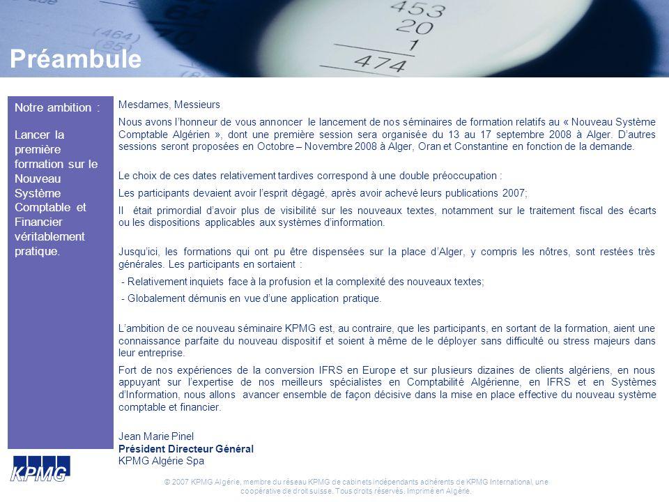 © 2007 KPMG Algérie, membre du réseau KPMG de cabinets indépendants adhérents de KPMG International, une coopérative de droit suisse. Tous droits rése