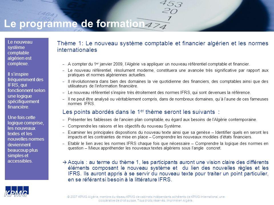 © 2007 KPMG Algérie, membre du réseau KPMG de cabinets indépendants adhérents de KPMG International, une coopérative de droit suisse.