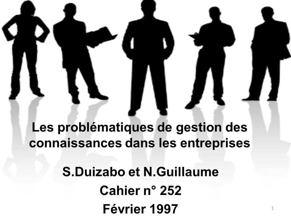 Les problématiques de gestion des connaissances dans les entreprises S.Duizabo et N.Guillaume Cahier n° 252 Février 1997 1