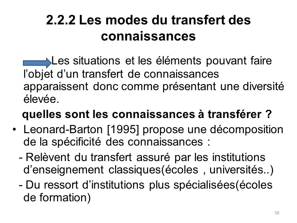 2.2.2 Les modes du transfert des connaissances Les situations et les éléments pouvant faire lobjet dun transfert de connaissances apparaissent donc co