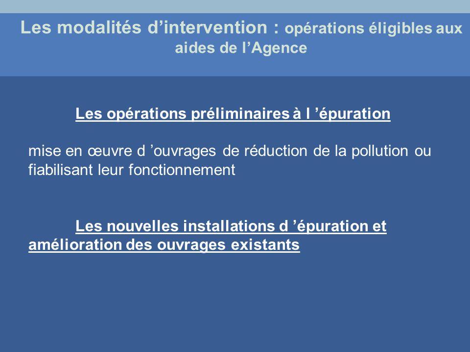 Les opérations préliminaires à l épuration mise en œuvre d ouvrages de réduction de la pollution ou fiabilisant leur fonctionnement Les nouvelles inst