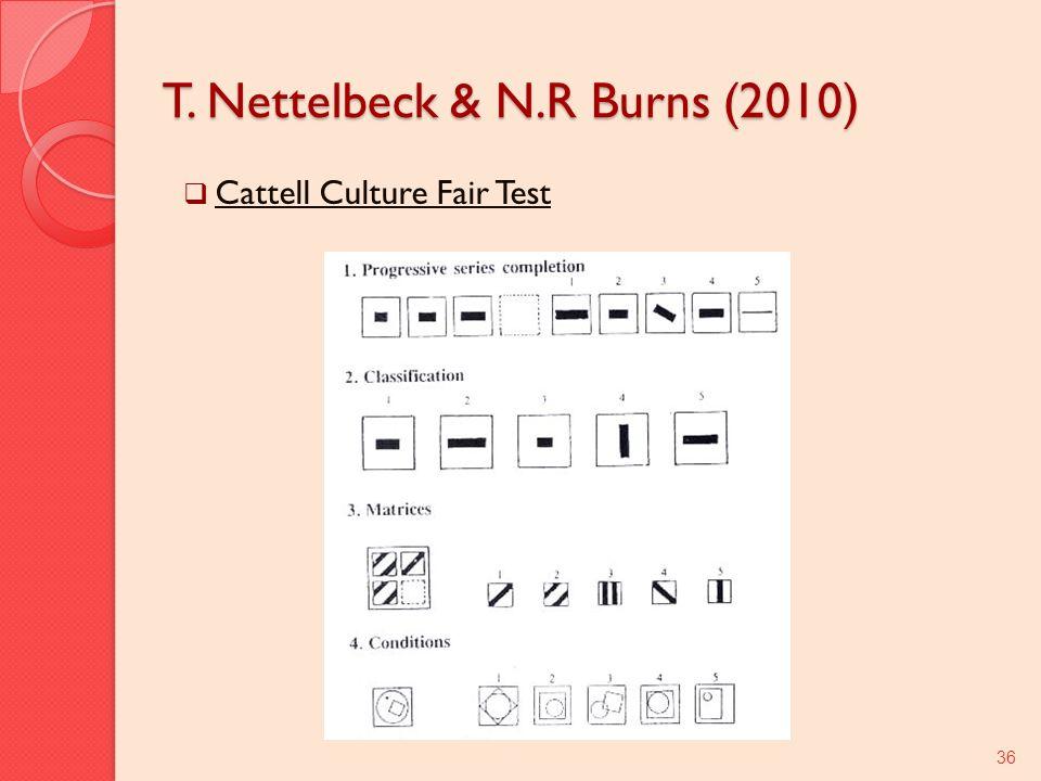T. Nettelbeck & N.R Burns (2010) Cattell Culture Fair Test 36