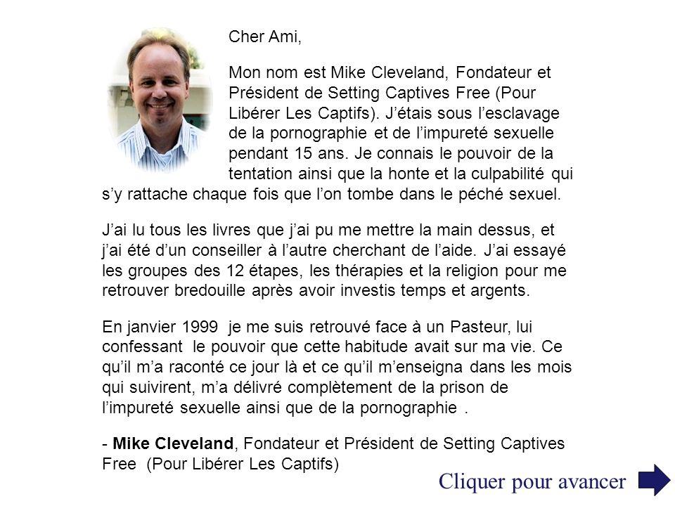 Cher Ami, Mon nom est Mike Cleveland, Fondateur et Président de Setting Captives Free (Pour Libérer Les Captifs). Jétais sous lesclavage de la pornogr