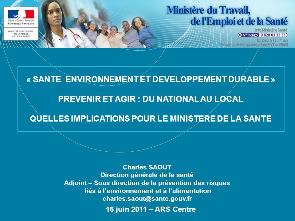 Direction générale de la Santé Charles SAOUT Direction générale de la santé Adjoint – Sous direction de la prévention des risques liés à lenvironnemen