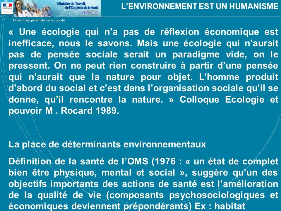 Direction générale de la Santé « Une écologie qui na pas de réflexion économique est inefficace, nous le savons. Mais une écologie qui naurait pas de
