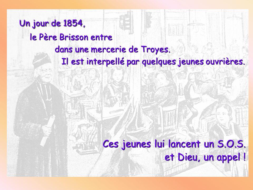 Un jour de 1854, le Père Brisson entre le Père Brisson entre dans une mercerie de Troyes. dans une mercerie de Troyes. Il est interpellé par quelques
