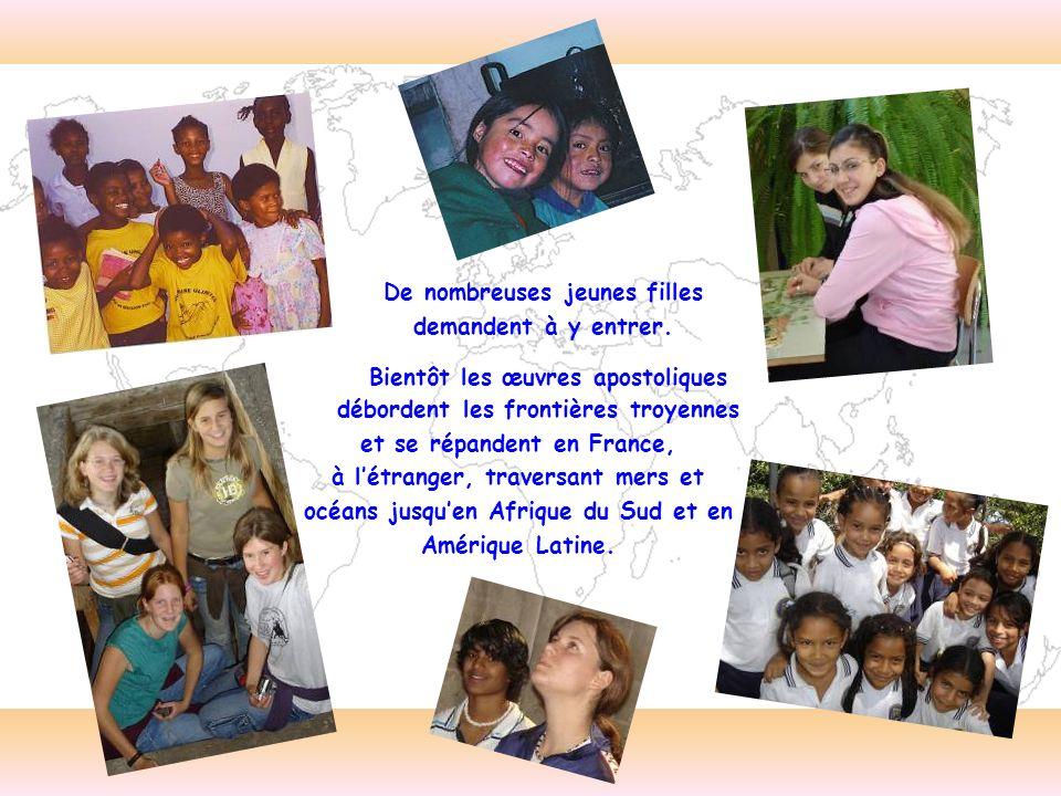 Bientôt les œuvres apostoliques débordent les frontières troyennes et se répandent en France, à létranger, traversant mers et océans jusquen Afrique d