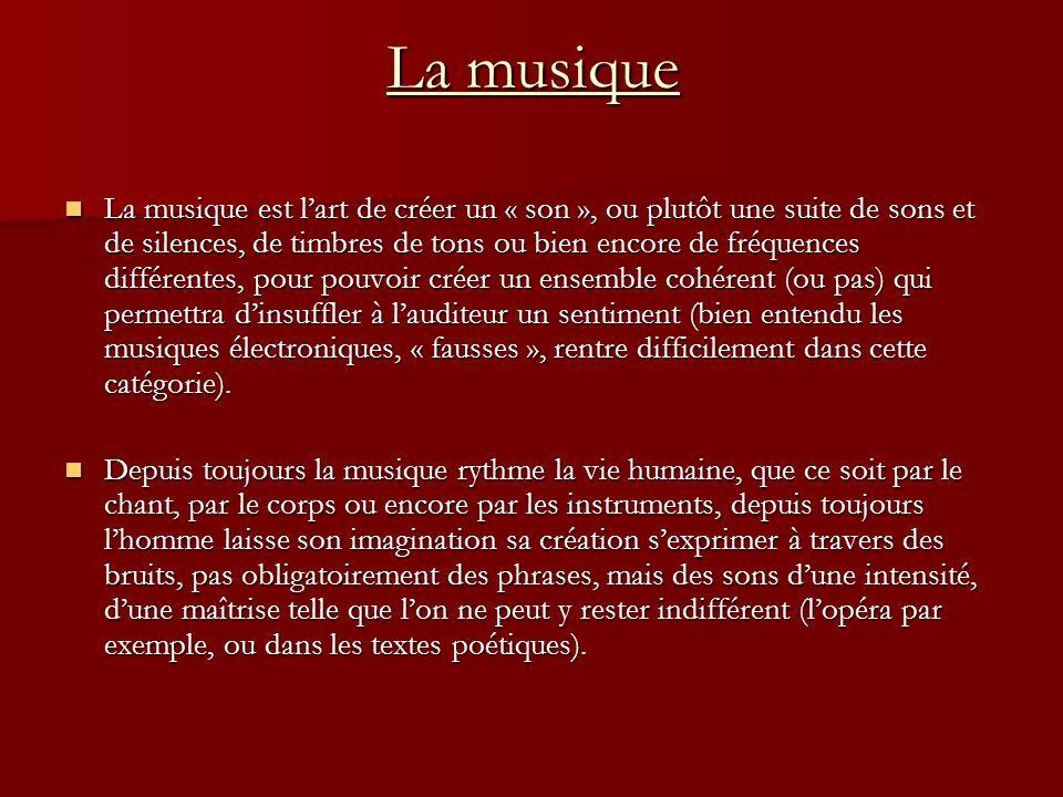 La musique La musique est lart de créer un « son », ou plutôt une suite de sons et de silences, de timbres de tons ou bien encore de fréquences différ