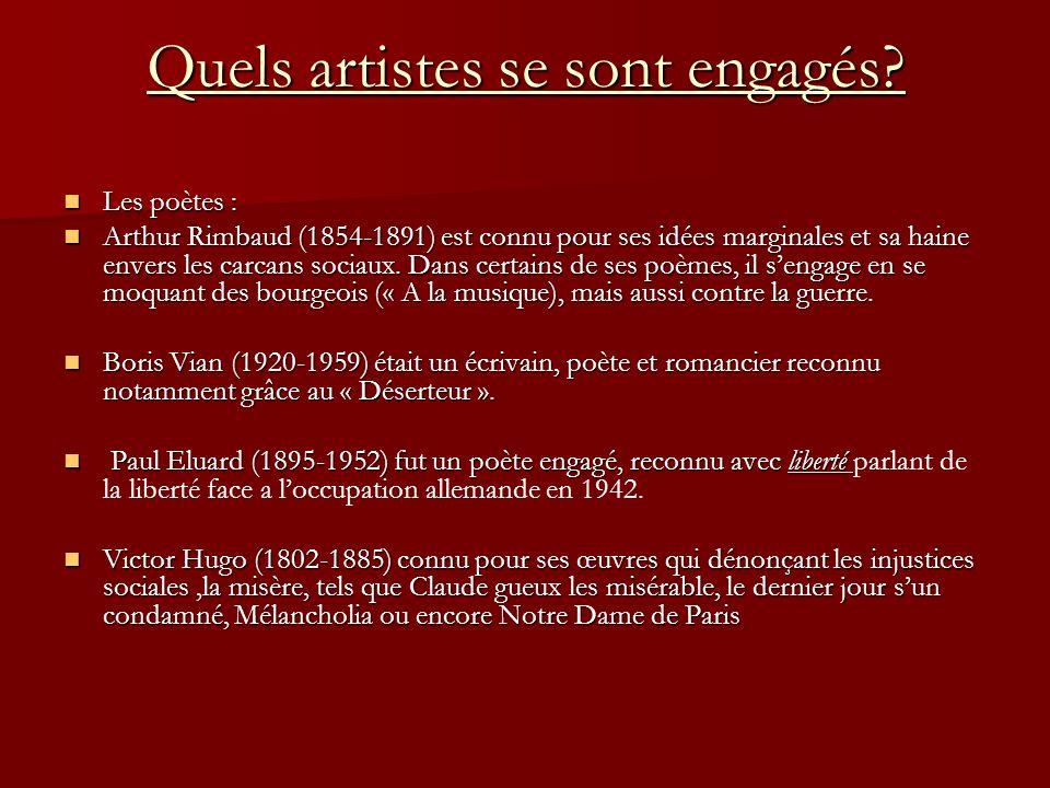 Les auteurs Les auteurs engagés sont nombreux mais en voici quelques uns: –A–A–A–Arthur Rimbaud (1854-1891) –E–E–E–Erich Maria Remarque (1898-1970) –V–V–V–Victor Hugo (1802-1885) –E–E–E–Eugène Ionesco, même si il sen défend.