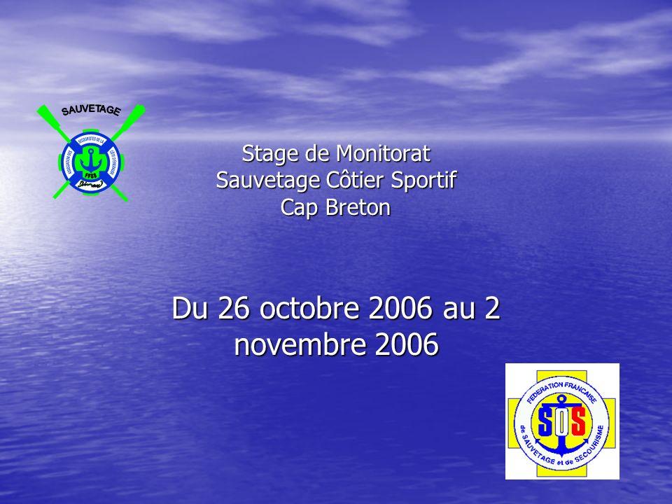 Stage de Monitorat Sauvetage Côtier Sportif Cap Breton Du 26 octobre 2006 au 2 novembre 2006