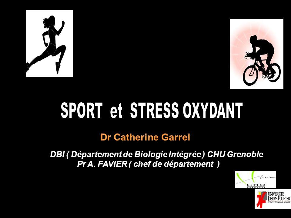 Dr Catherine Garrel DBI ( Département de Biologie Intégrée ) CHU Grenoble Pr A. FAVIER ( chef de département )