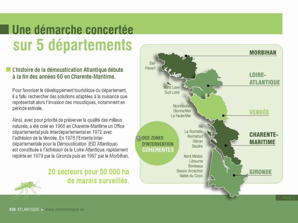 PAGE 2 Lhistoire de la démoustication Atlantique débute à la fin des années 60 en Charente-Maritime. Pour favoriser le développement touristique du dé