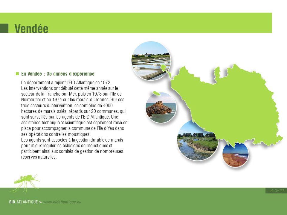 PAGE 22 En Vendée : 35 années dexpérience Le département a rejoint lEID Atlantique en 1972. Les interventions ont débuté cette même année sur le secte