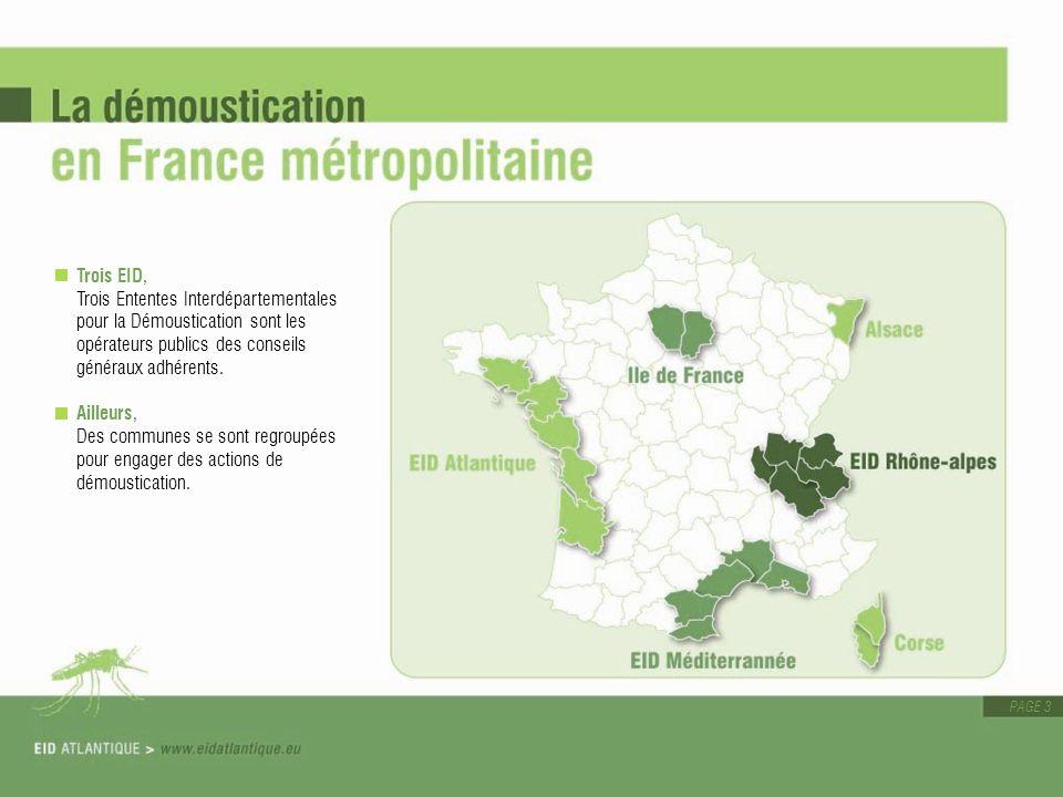 PAGE 4 L ADÈGE, agence nationale pour la démoustication et la gestion des espaces naturels démoustiqués, réunit les opérateurs publics français.