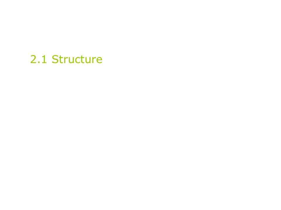 2.1 Structure