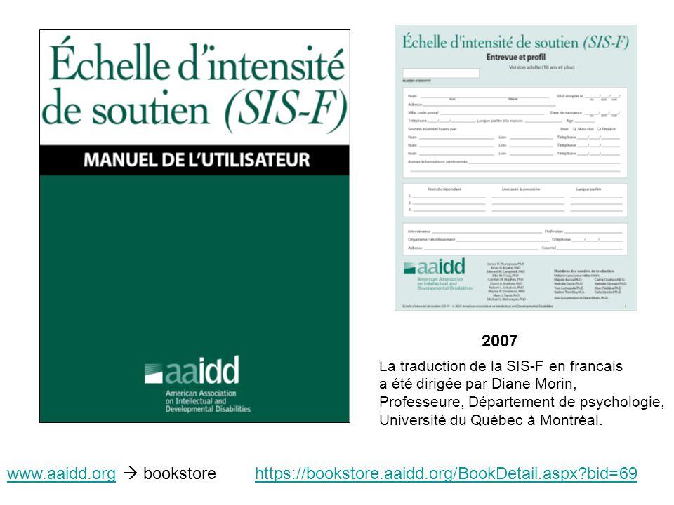 La traduction de la SIS-F en francais a été dirigée par Diane Morin, Professeure, Département de psychologie, Université du Québec à Montréal. 2007 ww