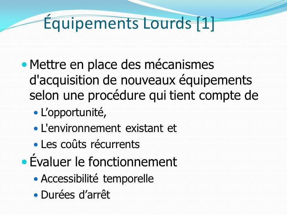 Équipements Lourds [1] Mettre en place des mécanismes d'acquisition de nouveaux équipements selon une procédure qui tient compte de Lopportunité, L'en