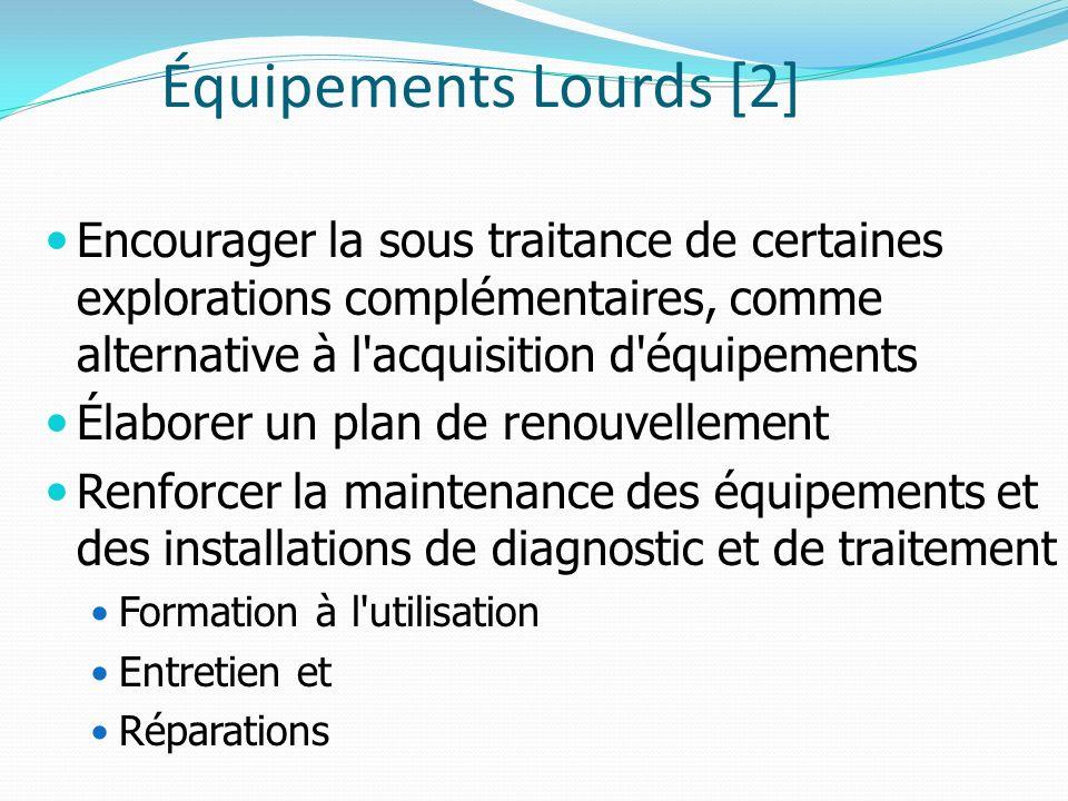 Équipements Lourds [2] Encourager la sous traitance de certaines explorations complémentaires, comme alternative à l'acquisition d'équipements Élabore