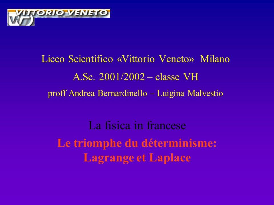Liceo Scientifico «Vittorio Veneto» Milano A.Sc. 2001/2002 – classe VH proff Andrea Bernardinello – Luigina Malvestio La fisica in francese Le triomph