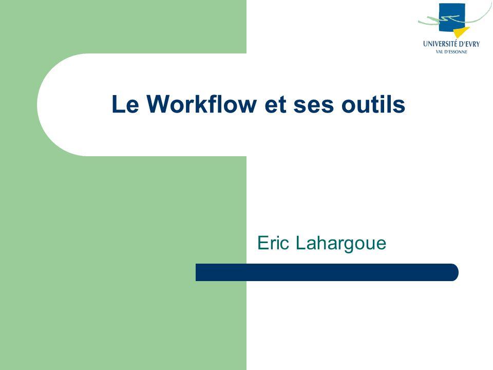 Le Workflow et ses outils Eric Lahargoue