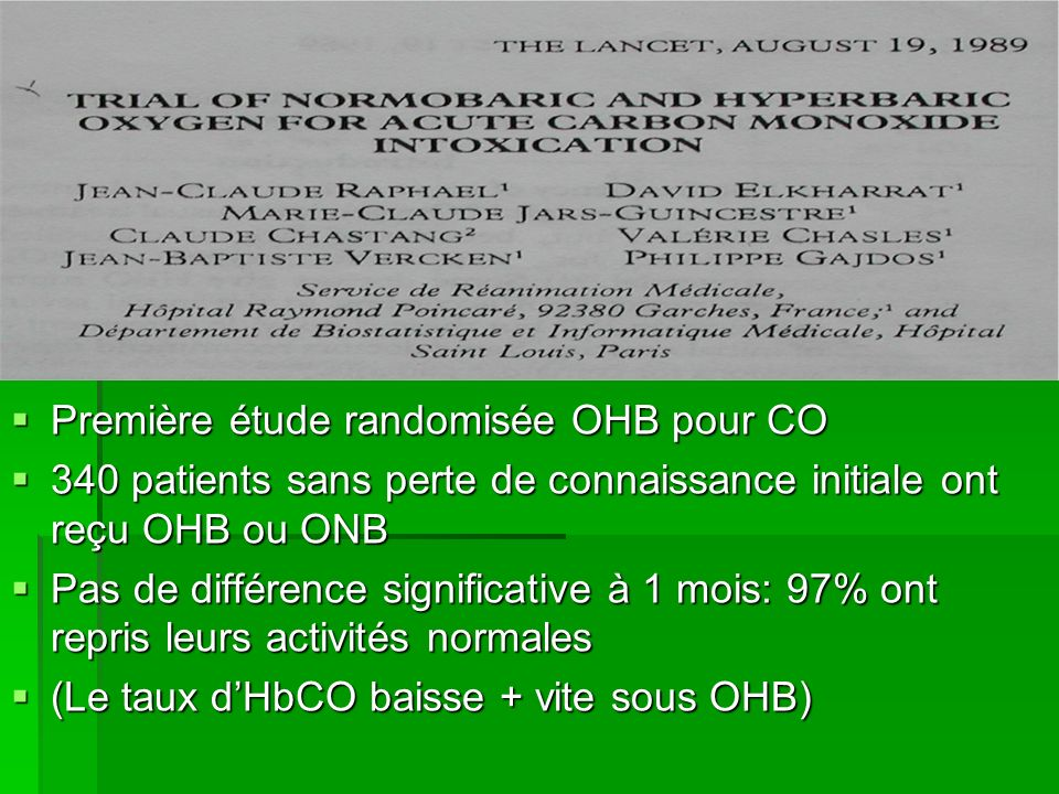 Première étude randomisée OHB pour CO Première étude randomisée OHB pour CO 340 patients sans perte de connaissance initiale ont reçu OHB ou ONB 340 p
