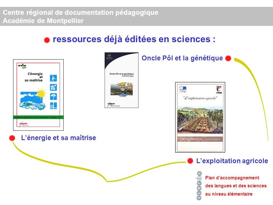Centre régional de documentation pédagogique Académie de Montpellier Plan daccompagnement des langues et des sciences au niveau élémentaire b.