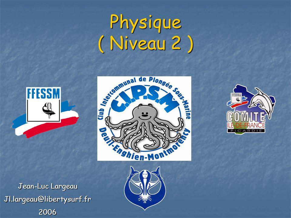 Physique ( Niveau 2 ) Jean-Luc Largeau Jl.largeau@libertysurf.fr2006