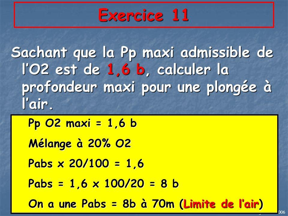 JL Largeau 02/2006 68 Exercice 11 Sachant que la Pp maxi admissible de lO2 est de 1,6 b, calculer la profondeur maxi pour une plongée à lair. Pp O2 ma
