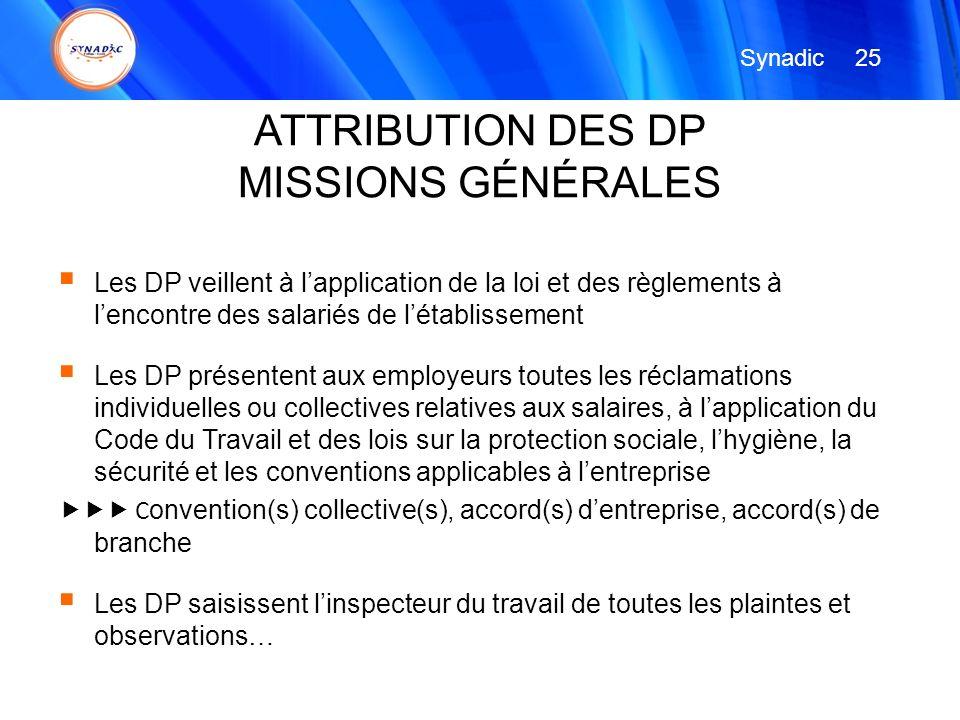 Les DP veillent à lapplication de la loi et des règlements à lencontre des salariés de létablissement Les DP présentent aux employeurs toutes les récl