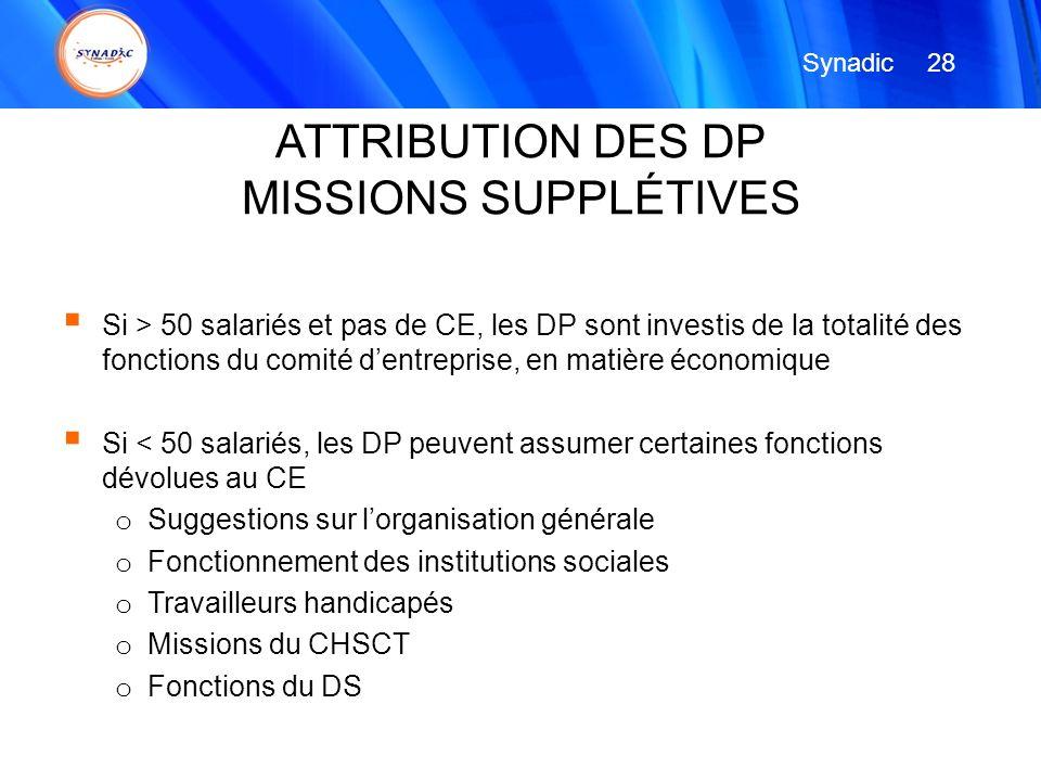 Si > 50 salariés et pas de CE, les DP sont investis de la totalité des fonctions du comité dentreprise, en matière économique Si < 50 salariés, les DP
