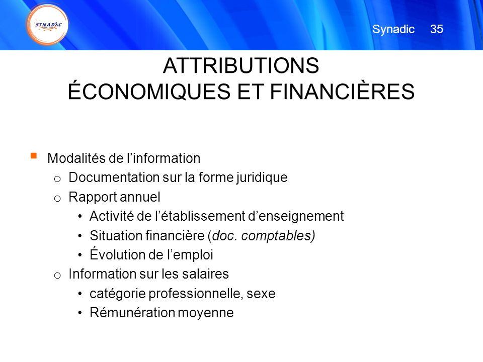 Modalités de linformation o Documentation sur la forme juridique o Rapport annuel Activité de létablissement denseignement Situation financière (doc.
