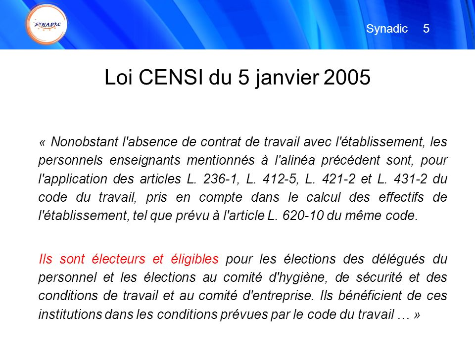 Loi CENSI du 5 janvier 2005 « Nonobstant l'absence de contrat de travail avec l'établissement, les personnels enseignants mentionnés à l'alinéa précéd