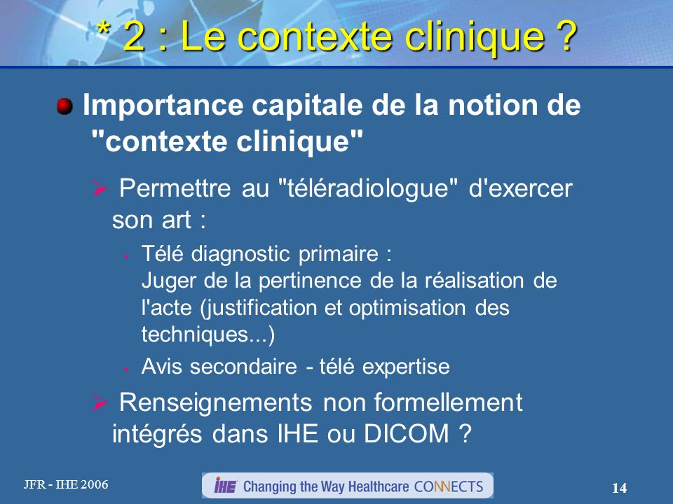 JFR - IHE 2006 14 * 2 : Le contexte clinique ? Importance capitale de la notion de