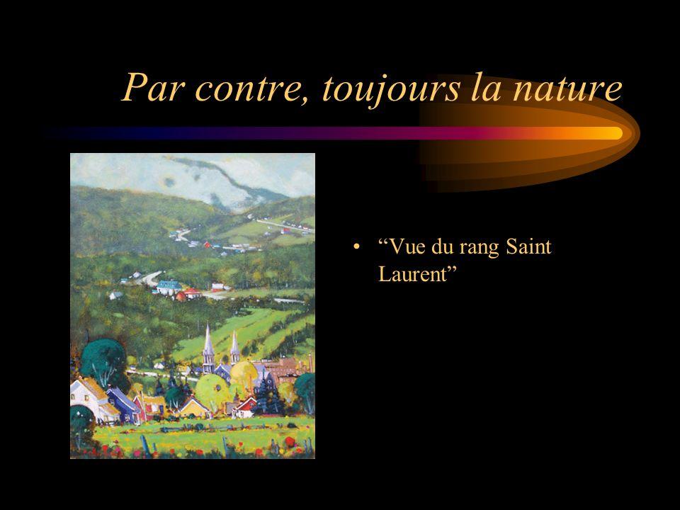 Par contre, toujours la nature Vue du rang Saint Laurent
