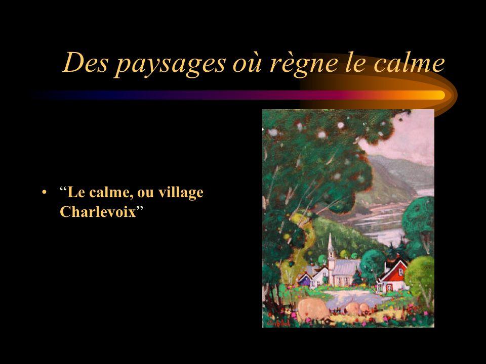 Des paysages où règne le calme Le calme, ou village Charlevoix