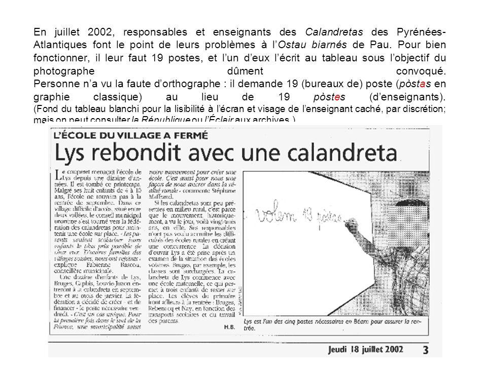 En juillet 2002, responsables et enseignants des Calandretas des Pyrénées- Atlantiques font le point de leurs problèmes à lOstau biarnés de Pau.
