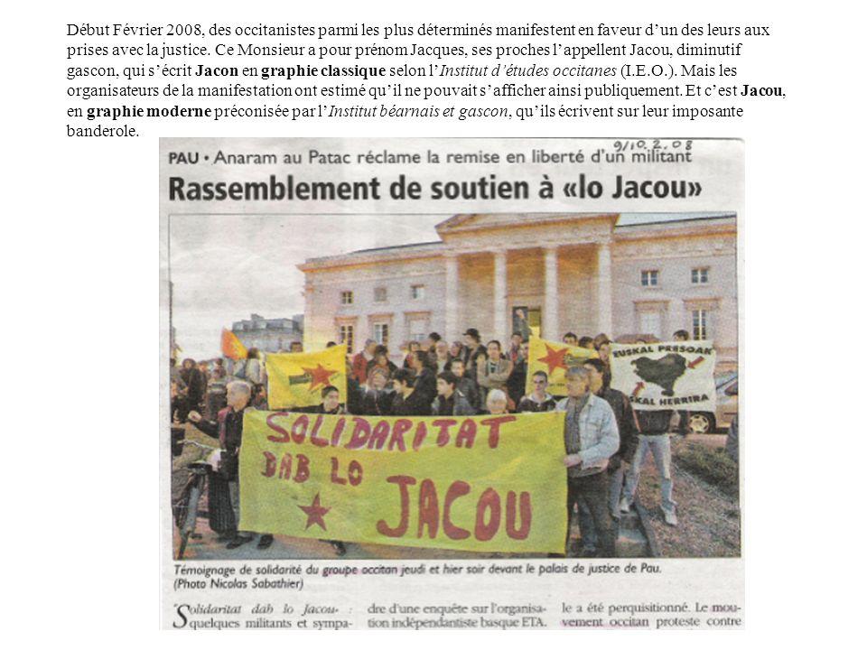 Début Février 2008, des occitanistes parmi les plus déterminés manifestent en faveur dun des leurs aux prises avec la justice.