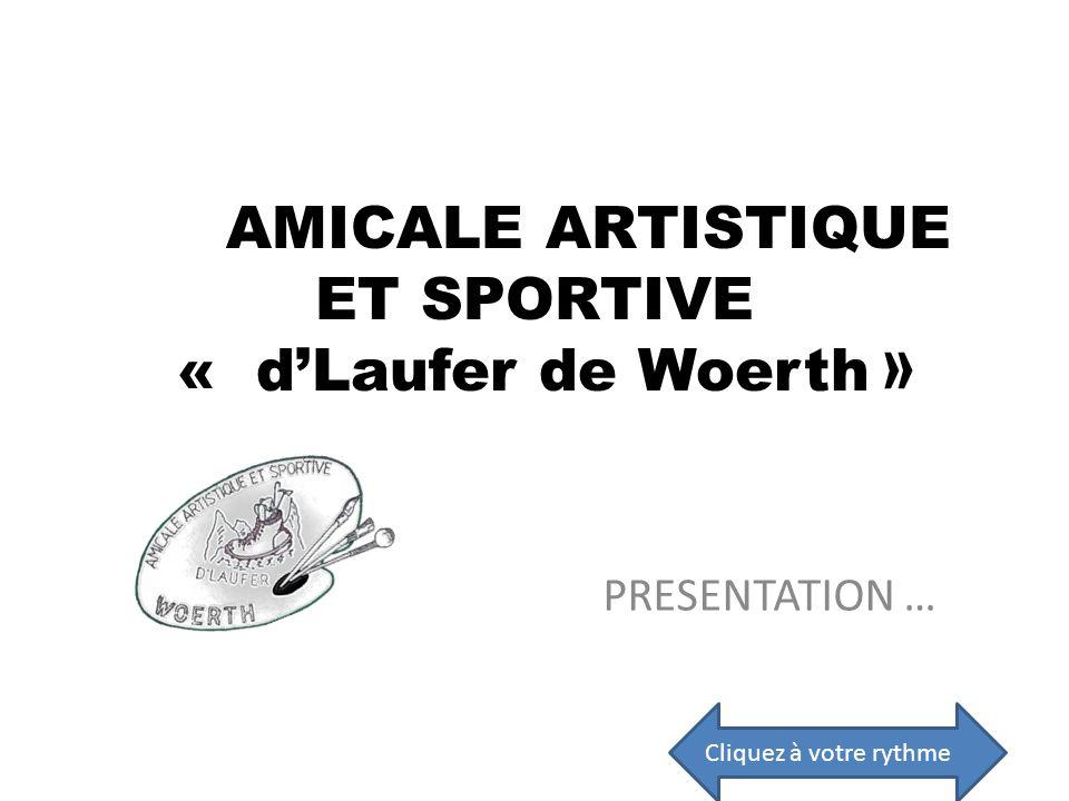 AMICALE ARTISTIQUE ET SPORTIVE « dLaufer de Woerth » PRESENTATION … Cliquez à votre rythme