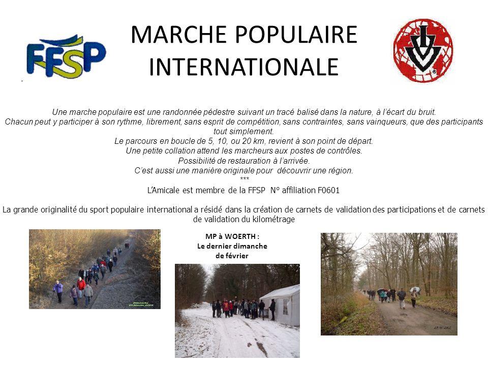 MARCHE POPULAIRE INTERNATIONALE Une marche populaire est une randonnée pédestre suivant un tracé balisé dans la nature, à lécart du bruit. Chacun peut