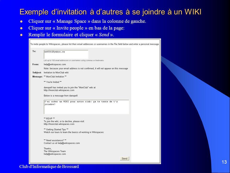 Club d Informatique de Brossard 13 Exemple dinvitation à dautres à se joindre à un WIKI Cliquer sur « Manage Space » dans la colonne de gauche.
